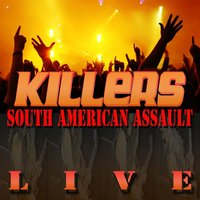 South American Assault Live — Killers