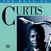 The Best of King Curtis — King Curtis