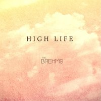 High Life — The Brehms
