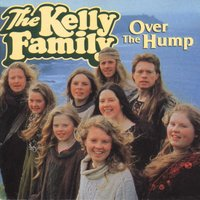 Over the Hump — The Kelly Family