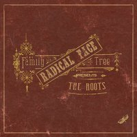The Family Tree: The Roots — Radical Face