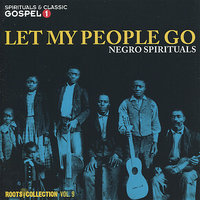 Let My People Go - Negro Spirituals - Roots Collection Vol. 9 — сборник