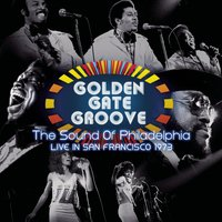 Golden Gate Groove: The Sound Of Philadelphia in San Francisco - 1973 — сборник