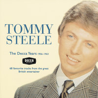 Tommy Steele - The Decca Years 1956-63 — Tommy Steele