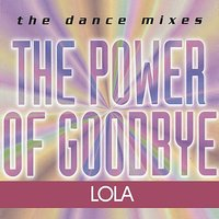 The Power Of Goodbye — Lola