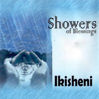 Ikisheni — Showers Of Blessing