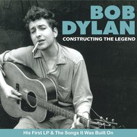 Bob Dylan - Constructing the Legend — сборник