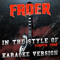 Fader (In the Style of the Temper Trap) - Single — Ameritz Audio Karaoke