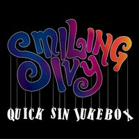 Quick Sin Jukebox — Smiling Ivy