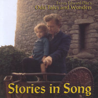 Odd Tales and Wonders: Stories in Song — Travis Edward Pike