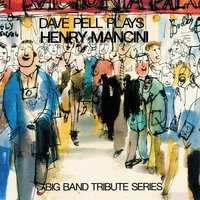Dave Pell Plays Henry Mancini — Dave Pell