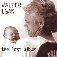 The Lost Album — Walter Egan