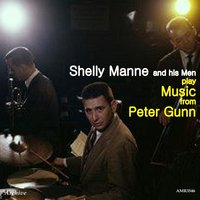Shelly Manne and His Men Play Music from Peter Gunn — Shelly Manne