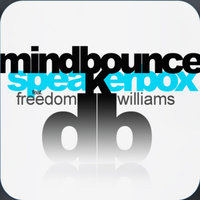 Mindbounce — Speakerbox, Freedom Williams