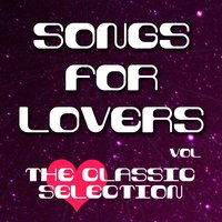 Songs for Lovers - The Classic Selection, Vol .10 — сборник