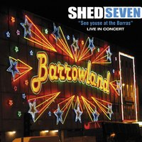 See Youse at the Barras — Shed Seven
