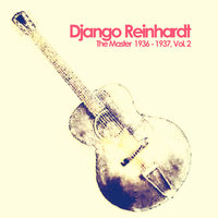 The Master 1936 - 1937, Vol. 2 — Django Reinhardt