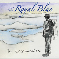 The Legionnaire — The Royal Blue