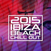 2015 Ibiza Beach Chill Out — сборник
