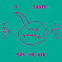 A Tooth For An Eye — The Knife