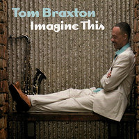 Imagine This — Tom Braxton