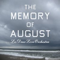 The Memory of August — Les Deux Love Orchestra