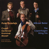 Flute Quartets and Works for Flute and Piano - Mozart, Chopin, Crusell — Mikael Beier, The Copenhagen String Trio