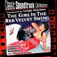 The Girl in the Red Velvet Swing (Ost) [1955] — Leigh Harline, Lionel Newman, 20th Century-Fox Orchestra