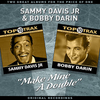 """Make Mine A Double"" (Vol' 1) - Two Great Albums For The Price Of One — Bobby Darin, Sammy Davis, Jr."