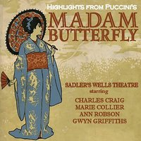 Hightlights from Puccini's Madame Butterfly - Sadler's Wells Theatre — Джакомо Пуччини