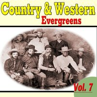 Country & Western Evergreens, Vol. 7 — сборник