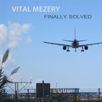 Finally Solved — Vital Mezery
