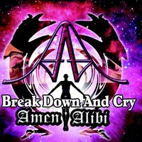 Break Down and Cry (feat. Rick Couture) — Amen Alibi, Rick Couture