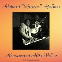 "Remastered Hits Vol. 2 — Richard ""Groove"" Holmes"