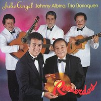 Recuerdos — Julio Angel, Johnny Albino, Trio Borinquen