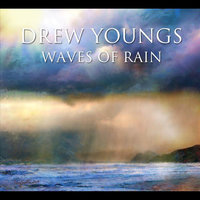 Waves of Rain — Drew Youngs