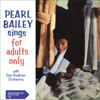 Sings For Adults Only — Pearl Bailey, Don Redman Orchestra