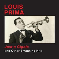 """Just a Gigolo"" And Other Smashing Hits — Louis Prima"