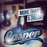 More Than a Dream — Casper, Tekneek