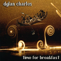 Time For Breakfast — Dylan Charles