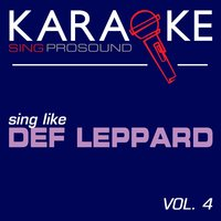 Karaoke Originally Performed by Def Leppard, Vol. 4 — Karaoke