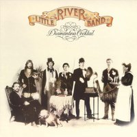 Diamantina Cocktail — Little River Band