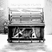 No Other Plan — The Cam Nacson Band