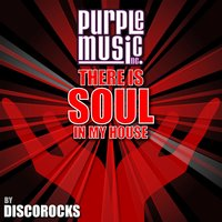 There Is Soul in My House - Discorocks — сборник