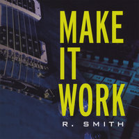 Make It Work — Rob Smith