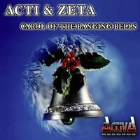 Carol of the Banging Bells — Acti, Zeta
