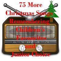 75 More Christmas Songs Remembering Children's Favourites and Junior Choice - For Kids of All Ages (Some Weird and Wacky!) — сборник
