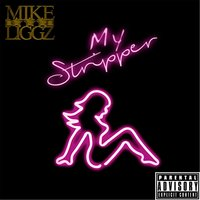 My Stripper — Mike Liggz