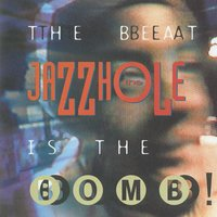 The Beat Is The Bomb — The Jazzhole