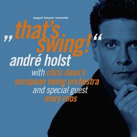 That's Swing! — André Holst, Chris Dean's European Swing Orchestra
